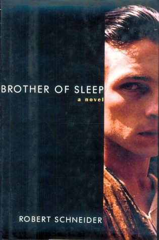 Brother of Sleep: Schneider, Robert