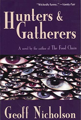 Hunters and Gatherers: A Novel: Nicholson, Geoff