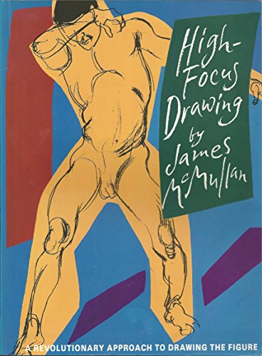 9780879516048: High-Focus Drawing: A Revolutionary Approach to Drawing the Figure