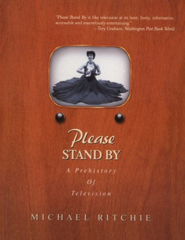Please Stand By: A Prehistory of Television: Michael Ritchie