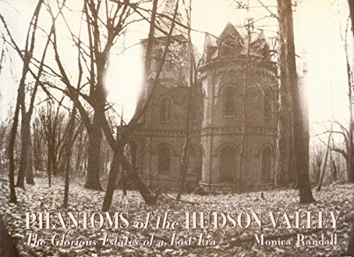 Phantoms of the Hudson Valley: The Glorious Estates of a Lost Era (Hardback): Monica Randall