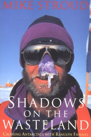 9780879516369: Shadows on the Wasteland: Crossing Antarctica with Ranulph Fiennes