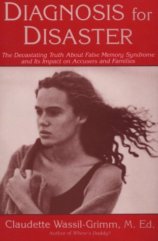 9780879516383: Diagnosis for Disaster: The Devastating Truth About False Memory Syndrome and Its Impact on Accusers