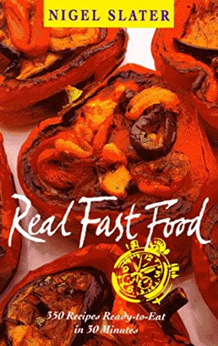 9780879516420: Real Fast Food: 350 Recipes Ready-to-Eat in 30 Minutes