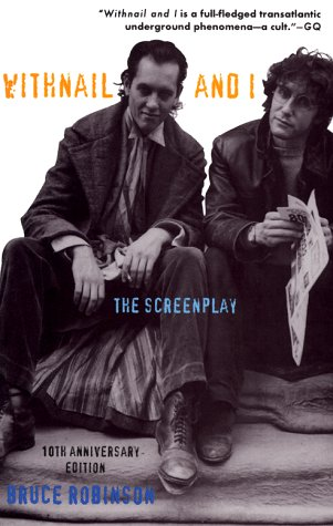 Withnail and I: The Screenplay - 10th Anniversary Edition (0879516585) by Robinson, Bruce