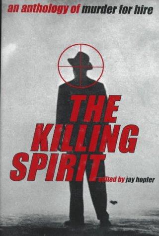 The Killing Spirit: An Anthology of Murder for Hire: Greene, Graham, Boyle, T.C., Mukherjee, ...