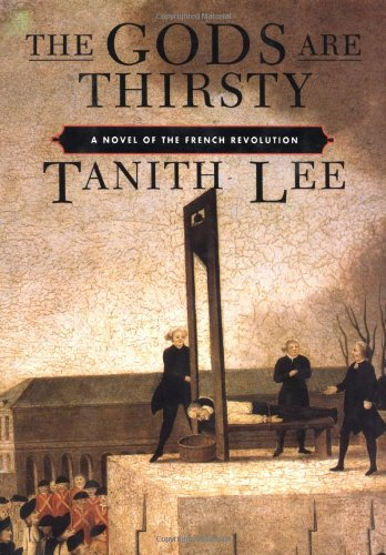 9780879516727: The Gods Are Thirsty: A Novel of the French Revolution