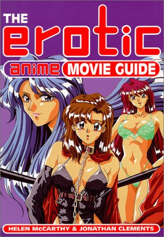 9780879517052: The Erotic Anime Movie Guide