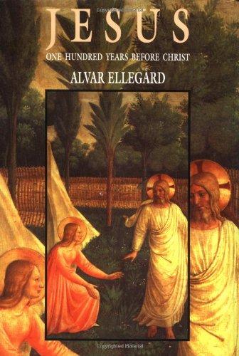 Jesus: One Hundred Years Before Christ: Ellegard, Alvar