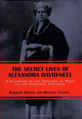9780879517748: The Secret Lives of Alexandra David-Neel: A Biography of the Explorer of Tibet and Its Forbidden Practices