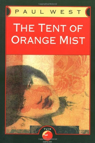The Tent of Orange Mist (0879517921) by Paul West