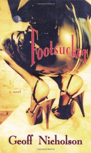 Footsucker: Geoff Nicholson