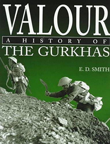 Valour: A History of the Gurkhas: Smith, E.D.