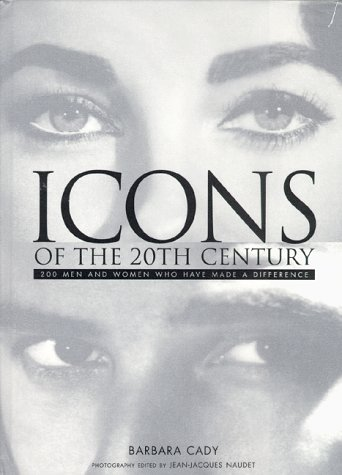 9780879518936: Icons of the 20th Century: 200 Men and Women Who Have Made a Difference