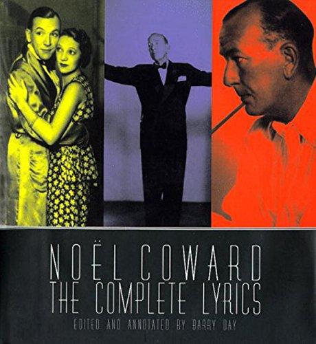 Noel Coward : the complete lyrics ;;: Coward, Noell ;
