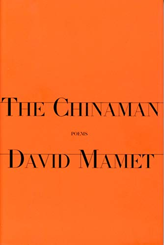 The Chinaman: Poems: Mamet, David