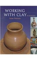 9780879519032: Working with Clay: An Introduction
