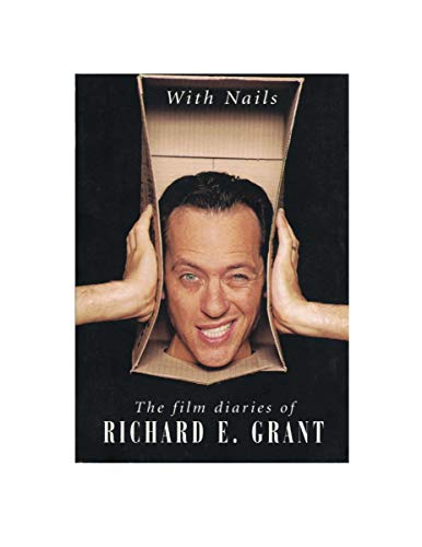 9780879519353: With Nails: The Film Diaries of Richard E. Grant