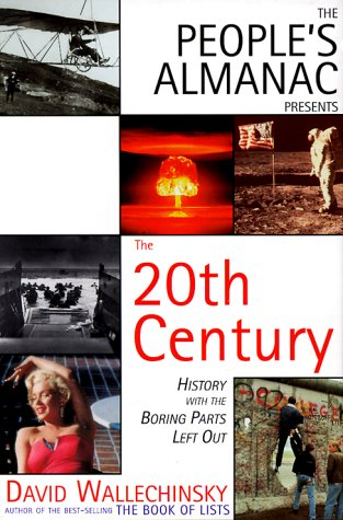 9780879519445: The People's Almanac Presents The 20th Century: History With The Boring Parts Left Out