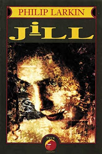 Jill, a Novel: Larkin, Philip