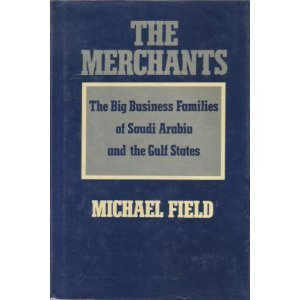 9780879519711: The Merchants: The Big Business Families of Saudi Arabia and the Gulf States