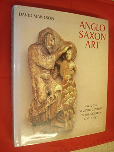 9780879519766: Anglo-Saxon Art from the Seventh Century to the Norman Conquest