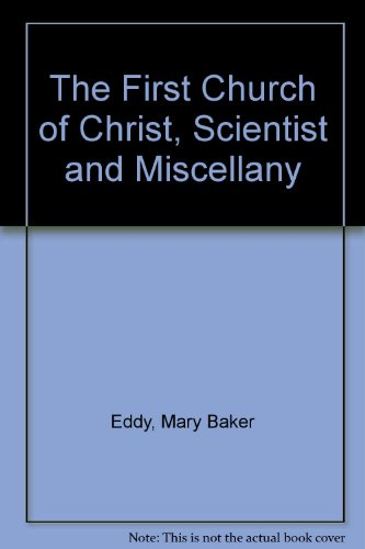 The First Church of Christ, Scientist and: Eddy, Mary Baker