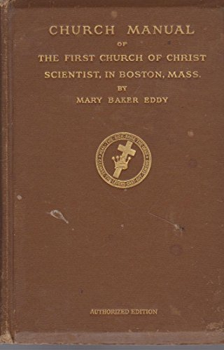 Manual Of The Mother Church The First: Eddy, Mary Baker