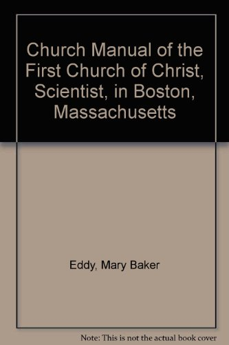 9780879520670: Church Manual of the First Church of Christ, Scientist, in Boston, Massachusetts