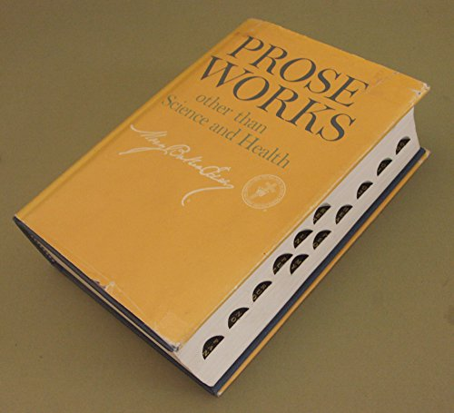 """Prose Works Other Than """"Science and Health"""": Eddy, Mary Baker"""