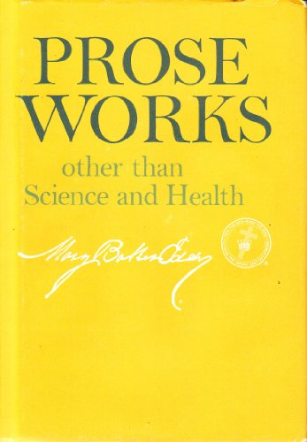 Prose Works other than Science and Health: Eddy, Mary Baker