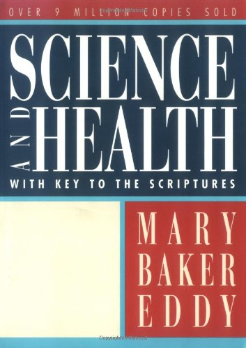 Science and Health with Key to the: Mary Baker Eddy