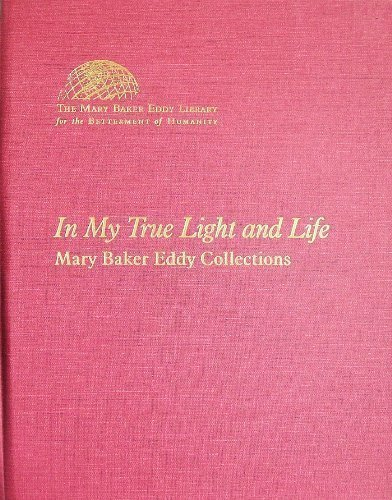 9780879522827: In My True Light and Life (Mary Baker Eddy Collections)