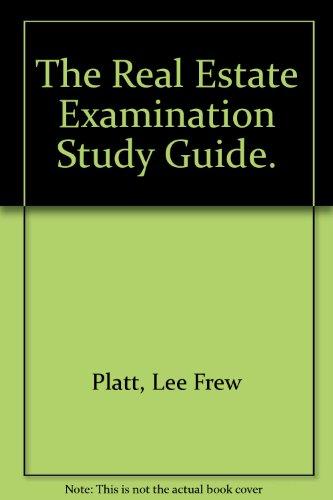 The Real Estate Examination Study Guide.: Platt, Lee Frew