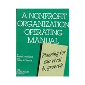 A Nonprofit Organization Operating Manual: Planning for Survival and Growth: Olenick, Arnold J.; ...