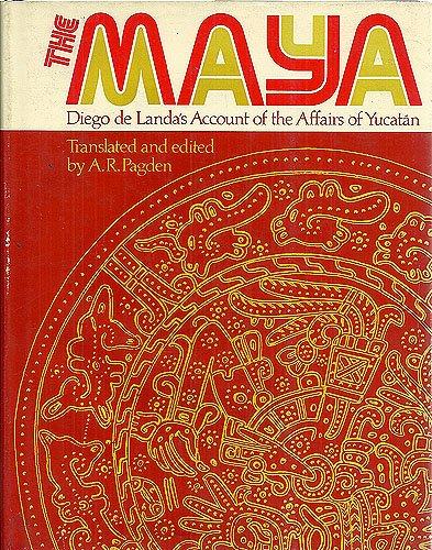 The Maya : Diego de Landa's Account: Diego De Landa