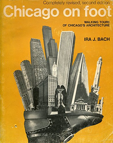 Stock image for Chicago on Foot : Walking Tours of Chicago's Architecture for sale by Better World Books