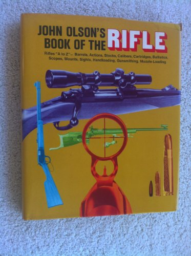 John Olson's Book of the Rifle: Olson, John