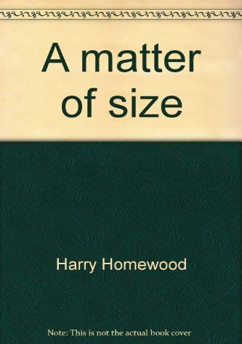 A Matter of Size: Harry Homewood