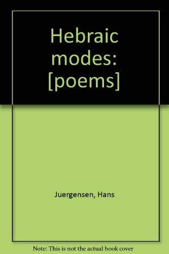 Hebraic modes: [poems]: Juergensen, Hans