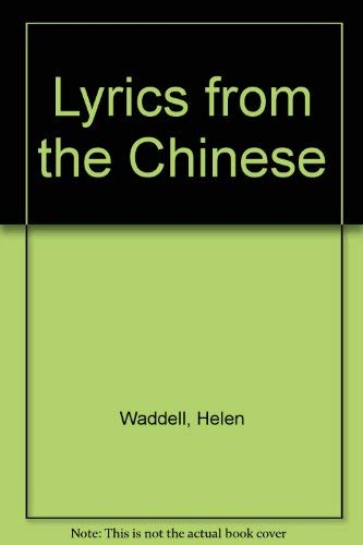 Lyrics from the Chinese: Helen Waddell