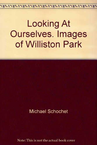 Looking At Ourselves. Images of Williston Park: Michael Schochet