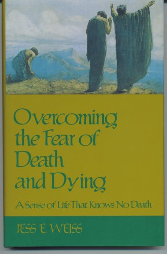 9780879570149: Overcoming the fear of death and dying: A sense of life that knows no death