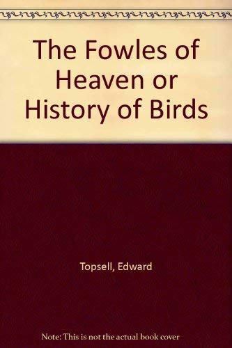 9780879590673: The Fowles of Heaven or History of Birds
