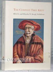 9780879591359: The company they kept: Alfred A. and Blanche W. Knopf, publishers : an exhibition catalog