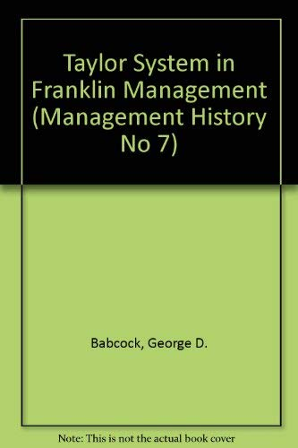 The Taylor System in Franklin Management.: Babcock, George D.