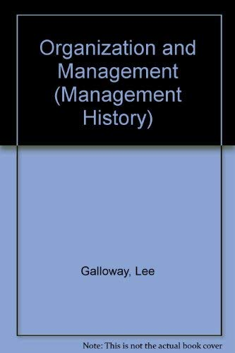 Organization and Management (Management History): Lee Galloway