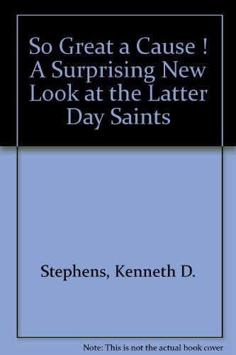9780879610067: So Great a Cause ! A Surprising New Look at the Latter Day Saints