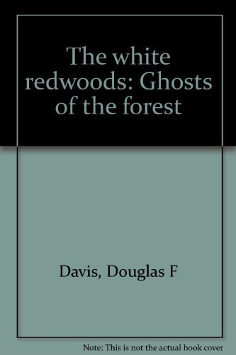 9780879610876: The white redwoods: Ghosts of the forest