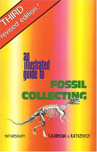 9780879611132: Illustrated Guide to Fossil Collecting (Fossils & Dinosaurs)